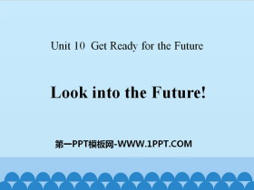 《Look into the Future!》Get ready for the future PPT课件