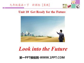 《Look into the Future!》Get ready for the future PPT下载