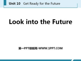 《Look into the Future!》Get ready for the future PPT教学课件
