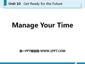 《Manage Your Time》Get ready for the future PPT课件下载