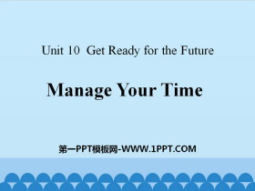 《Manage Your Time》Get ready for the future PPT课件