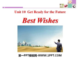 《Best Wishes》Get ready for the future PPT