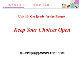 《Keep Your Choices Open》Get ready for the future PPT