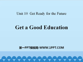 《Get a Good Education》Get ready for the future PPT课件