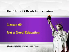 《Get a Good Education》Get ready for the future PPT教�W�n件