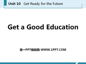 《Get a Good Education》Get ready for the future PPT�n件下�d