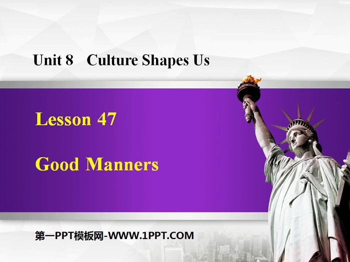 《Good Manners》Culture Shapes Us PPT下载