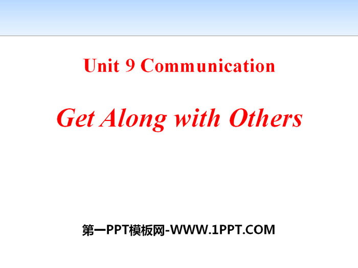 《Get Along with Others》Communication PPT课件