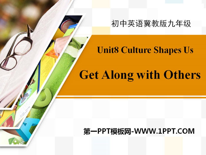 《Get Along with Others》Communication PPT下载