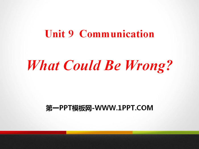 《What Could Be Wrong?》Communication PPT