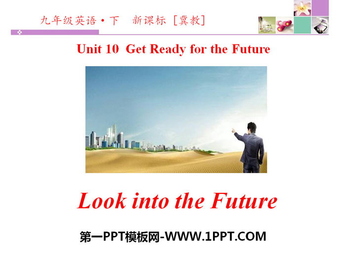 《Look into the Future!》Get ready for the future PPT下�d