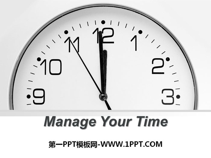 《Manage Your Time》Get ready for the future PPT下载