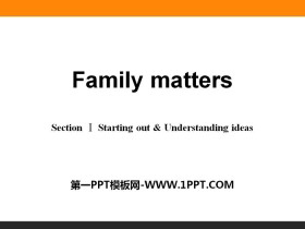 《Family matters》Section ⅠPPT