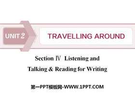 《Travelling Around》Listening and Talking&Reading for Writing PPT
