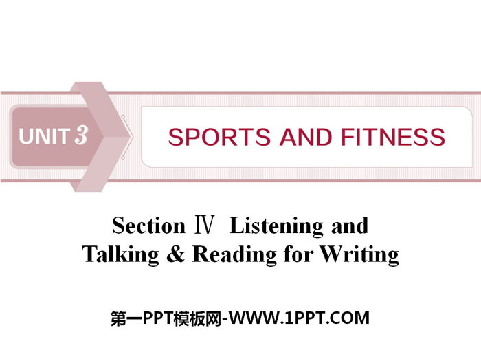 《Sports and Fitness》Listening and Talking&Reading for Writing PPT