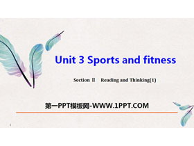 《Sports and Fitness》Reading and Thinking PPT下�d