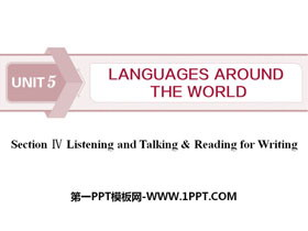 《Languages Around The World》Listening and Talking&Reading for Writing PPT
