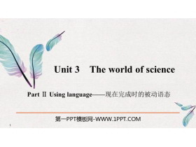 《The world of science》PartⅡ PPT�n件