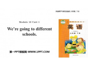 《We're going to different schools》PPT教�W�n件