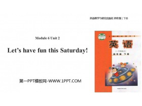 《Let's have fun this Saturday》PPT教�W�n件