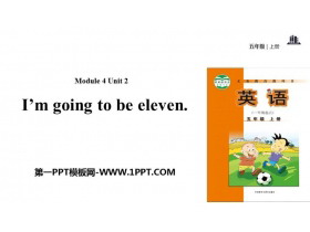 《I'm going to be eleven》PPT教�W�n件