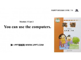 《You can use the computers》PPT教�W�n件