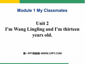 《I'm Wang Lingling and I'm thirteen years old》PPT�n件下�d