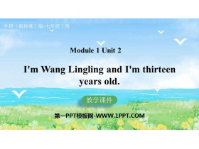 《I'm Wang Lingling and I'm thirteen years old》PPT精品�n件