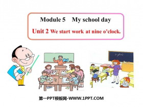 《We start work at nine o'clock》PPT教�W�n件