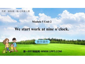 《We start work at nine o'clock》PPT�n件下�d