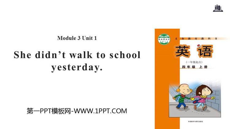 《She didn\t walk to school yesterday》PPT教�W�n件