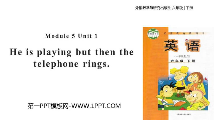 《He is playing but then the telephone rings》PPT教�W�n件