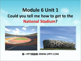 《Could you tell me how to get to the National Stadium?》around town PPT��秀�n件