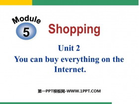 《You can buy everything on the Internet》Shopping PPT教�W�n件