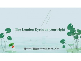 《The London Eye is on your right》around town PPT精品�n件