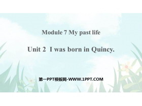 《I was born in Quincy》my past life PPT教�W�n件