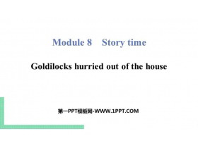 《Goldilocks hurried out of the house》Story time PPT教�W�n件