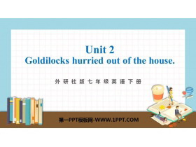 《Goldilocks hurried out of the house》Story time PPT�n件下�d