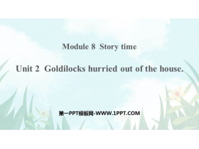 《Goldilocks hurried out of the house》Story time PPT精品�n件