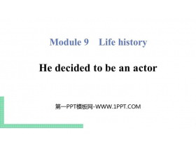 《He decided to be an actor》Life history PPT�n件下�d