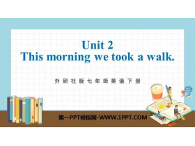 《This morning we took a walk》A holiday journey PPT精品�n件