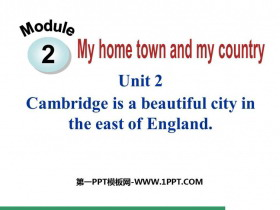 《Cambridge is a beautiful city in the east of England》My home town and my country PPT精品�n件