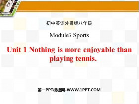 《Nothing is more exciting than playing tennis》Sports PPT教�W�n件