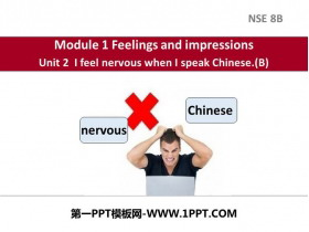 《I feel nervous when I speak Chinese》Feelings and impressions PPT�n件下�d