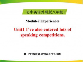 《I've also entered lots of speaking competitions》Experiences PPT教�W�n件