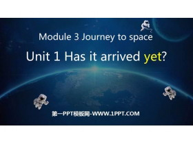 《Has it arrived yet?》journey to space PPT教学课件