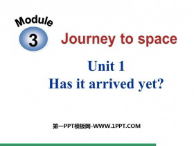 《Has it arrived yet?》journey to space PPT精品课件