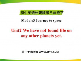 《We have not found life on any other planets yet》journey to space PPT教学课件