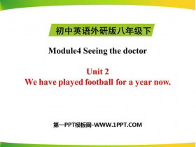 《We have played football for a year now》Seeing the doctor PPT教�W�n件