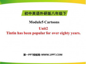 《Tintin has been popular for over eighty years》Cartoon stories PPT教�W�n件